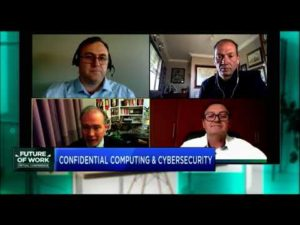 Future of Work 2021: Confidential Computing & Cybersecurity